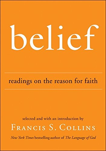 Francis S. Collins Belief Readings On The Reason For Faith