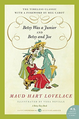 Maud Hart Lovelace Betsy Was A Junior Betsy And Joe