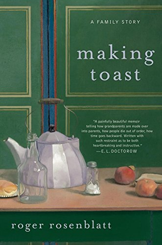Roger Rosenblatt Making Toast