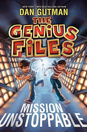 Dan Gutman The Genius Files Mission Unstoppable