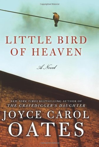 Joyce Carol Oates Little Bird Of Heaven