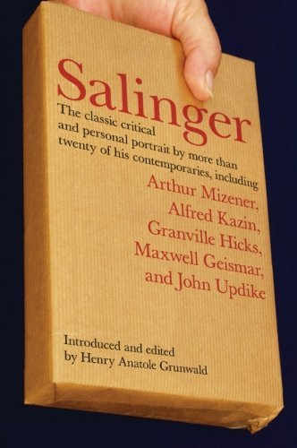 Henry Anatole Grunwald Salinger The Classic Critical And Personal Portrait