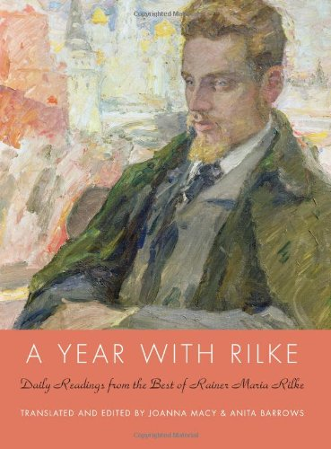 Anita Barrows A Year With Rilke Daily Readings From The Best Of Rainer Maria Rilk