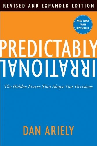 Dan Ariely Predictably Irrational The Hidden Forces That Shape Our Decisions Revised Expand