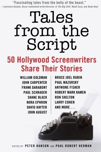 Peter Hanson Tales From The Script 50 Hollywood Screenwriters Share Their Stories