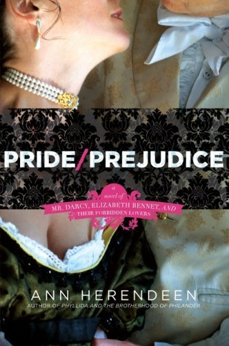 Ann Herendeen Pride Prejudice A Novel Of Mr. Darcy Elizabeth Bennet And Their