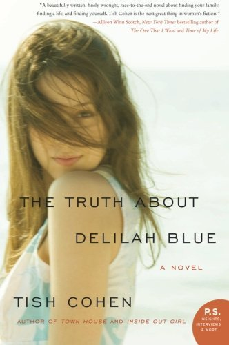 Tish Cohen The Truth About Delilah Blue