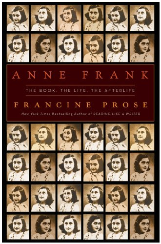 Francine Prose Anne Frank Lp The Book The Life The Afterlife Large Print