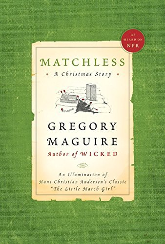Gregory Maguire Matchless A Christmas Story