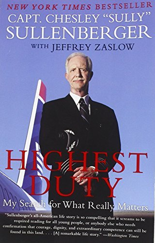 Sullenberger Chesley B. Iii Highest Duty My Search For What Really Matters