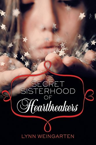 Lynn Weingarten The Secret Sisterhood Of Heartbreakers