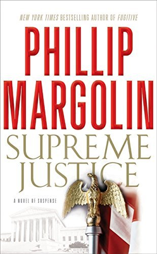 Phillip Margolin Supreme Justice A Novel Of Suspense