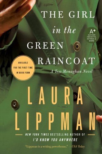 Laura Lippman The Girl In The Green Raincoat A Tess Monaghan Novel