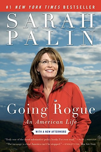 Sarah Palin Going Rogue An American Life