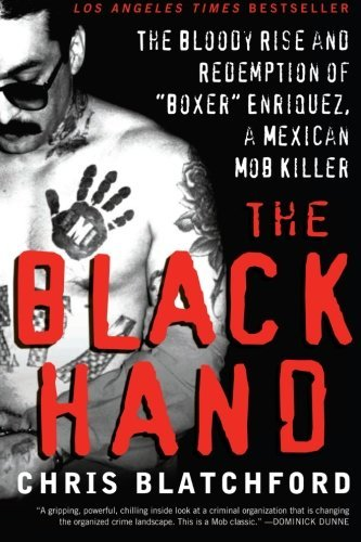 "Chris Blatchford The Black Hand The Bloody Rise And Redemption Of ""boxer"" Enrique"