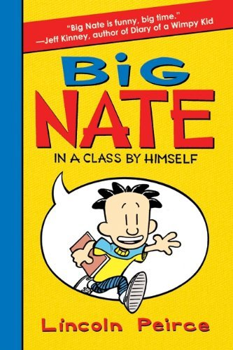 Lincoln Peirce Big Nate In A Class By Himself