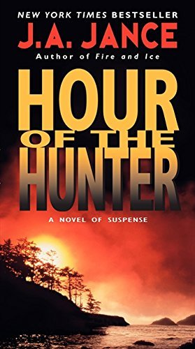 J. A. Jance Hour Of The Hunter