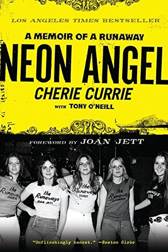 Cherie Currie Neon Angel A Memoir Of A Runaway