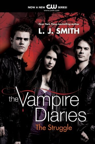 L. J. Smith The Vampire Diaries The Struggle