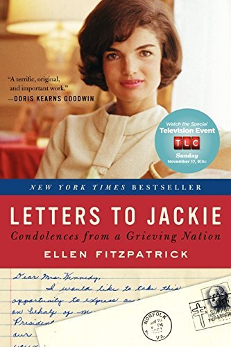 Ellen Fitzpatrick Letters To Jackie Condolences From A Grieving Nation