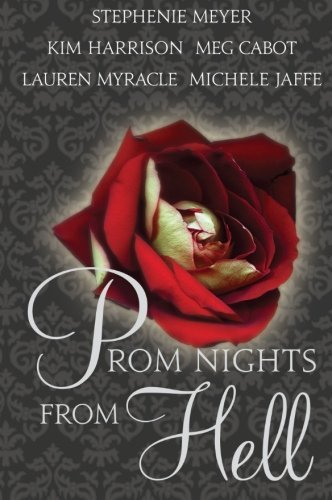 Stephenie Meyer Prom Nights From Hell