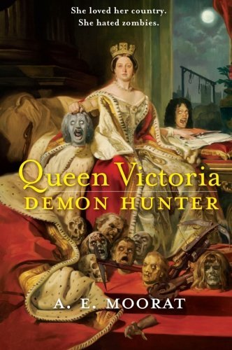 A. E. Moorat Queen Victoria Demon Hunter