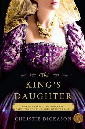 Christie Dickason The King's Daughter