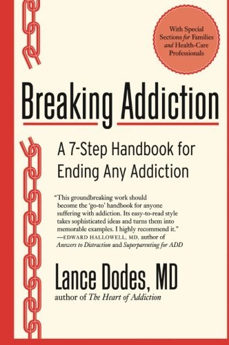 Dodes Lance M. M. D. Breaking Addiction A 7 Step Handbook For Ending Any Addiction