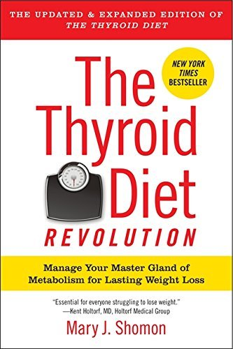 Mary J. Shomon The Thyroid Diet Revolution Manage Your Master Gland Of Metabolism For Lastin