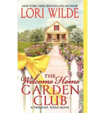 Lori Wilde The Welcome Home Garden Club