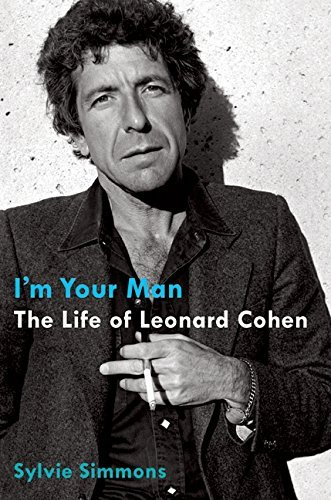 Simmons Sylvie I'm Your Man The Life Of Leonard Cohen