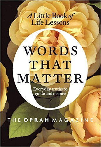 The Oprah Editors Of O. Words That Matter A Little Book Of Life Lessons