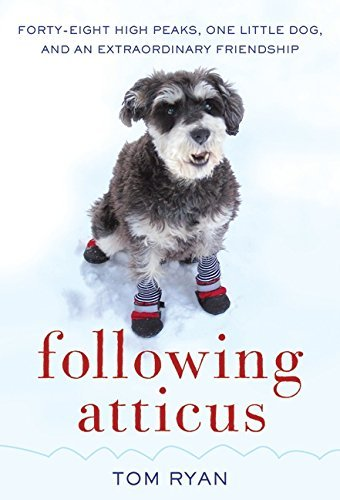 Tom Ryan Following Atticus Forty Eight High Peaks One Little Dog And An Ex