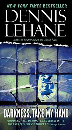 Dennis Lehane Darkness Take My Hand