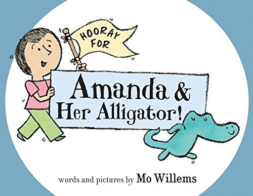 Mo Willems Hooray For Amanda & Her Alligator!