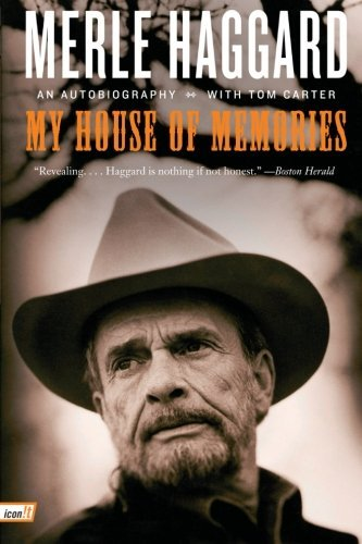 Merle Haggard My House Of Memories An Autobiography