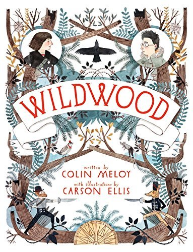 Colin Meloy Wildwood The Wildwood Chronicles Book I