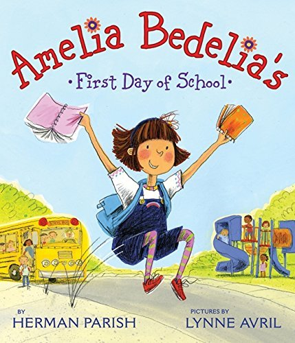 Herman Parish Amelia Bedelia's First Day Of School