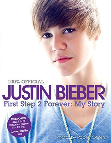 Bieber Justin Justin Bieber First Step 2 Forever My Story