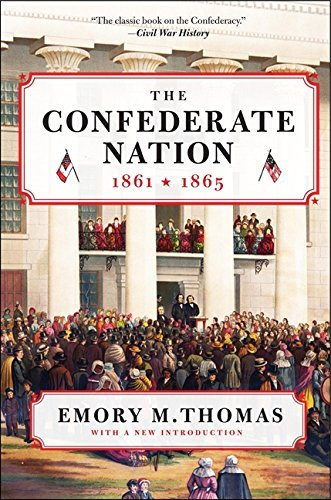 Emory M. Thomas Confederate Nation The 1861 1865 Harper Perennia