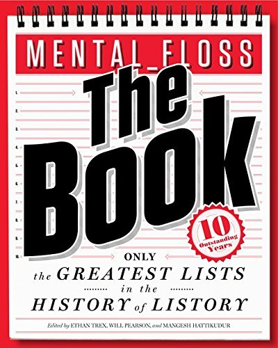 Will Pearson Mental Floss The Book The Greatest Lists In The History Of Li