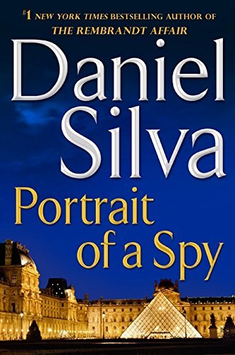 Daniel Silva Portrait Of A Spy More Stories And Secrets From Her Notebooks