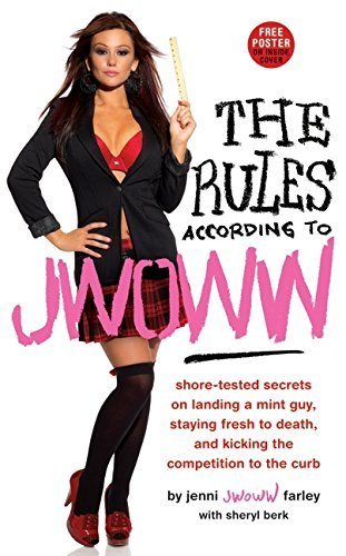 "Jenni ""jwoww Farley Rules According To Jwoww The Shore Tested Secrets On Landing A Mint Guy Stayi"