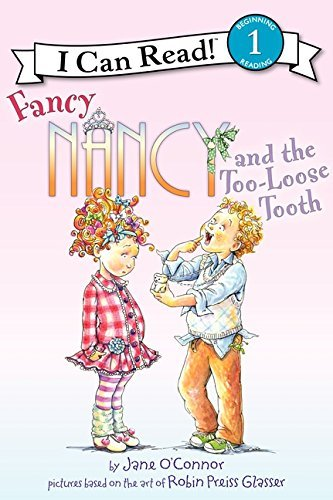 Jane O'connor Fancy Nancy And The Too Loose Tooth