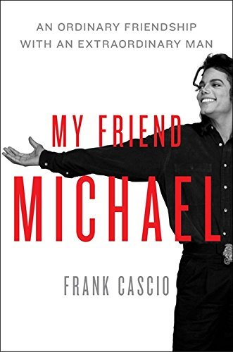 Frank Cascio My Friend Michael The Story Of An Ordinary Friendship With An Extra