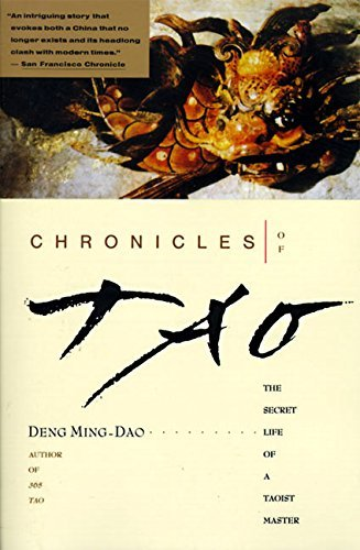 Ming Dao Deng Chronicles Of Tao The Secret Life Of A Taoist Master