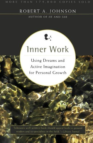 Robert A. Johnson Inner Work Using Dreams And Active Imagination For Personal Revised
