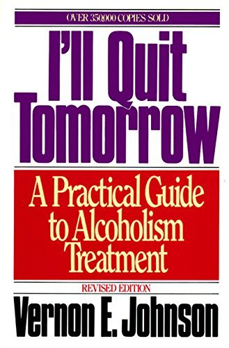 Vernon E. Johnson I'll Quit Tomorrow A Practical Guide To Alcoholism Treatment