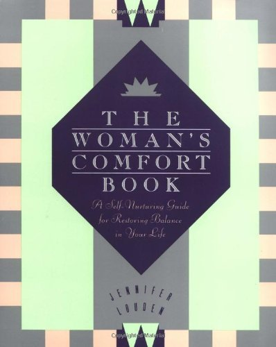 Jennifer Louden Woman's Comfort Book Self Nurturing Guide For Restoring Balance In Y