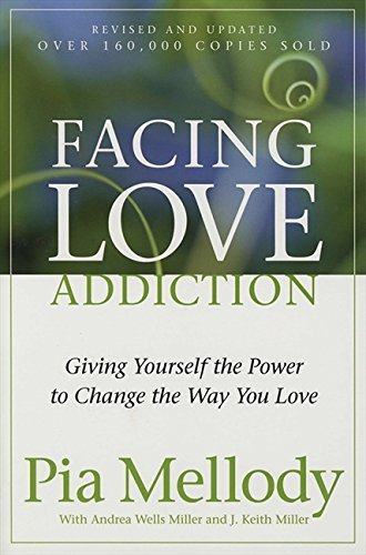 Pia Mellody Facing Love Addiction Giving Yourself The Power To Change The Way You L
